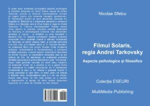 Filmul Solaris, regia Andrei Tarkovsky – Aspecte psihologice și filosofice